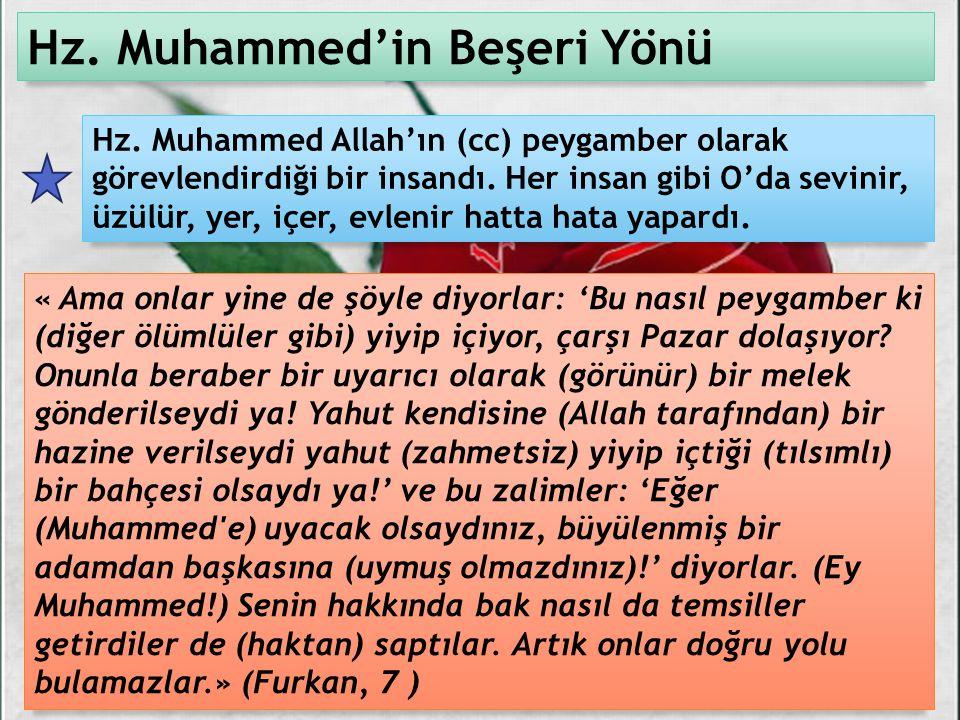 1 2 3 4 5 Hz.Peygamber Kur'an'ı yaşamıştır. Kur'an'ı O'nsuz anlayıp yaşamamız mümkün değildir.