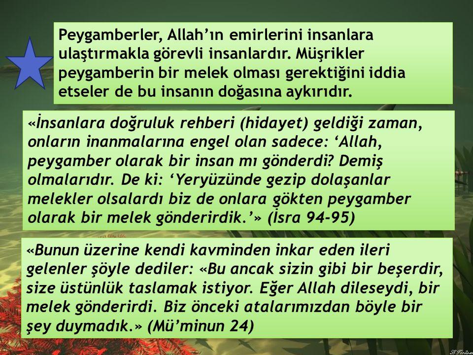 Peygamberler, Allah'ın emirlerini insanlara ulaştırmakla görevli insanlardır.