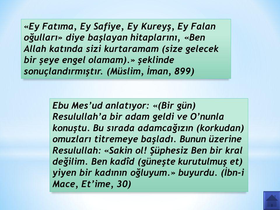 Ebu Mes'ud anlatıyor: «(Bir gün) Resulullah'a bir adam geldi ve O'nunla konuştu.