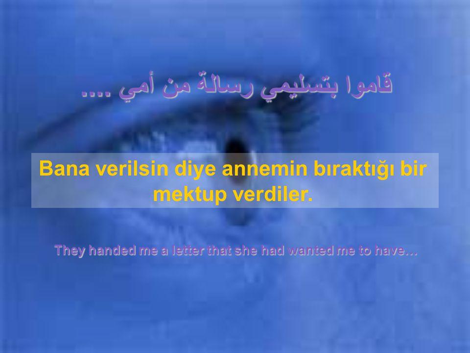 لم أذرف ولو دمعة واحدة !! I did not shed a single tear!!. Hiç üzülmemiştim.