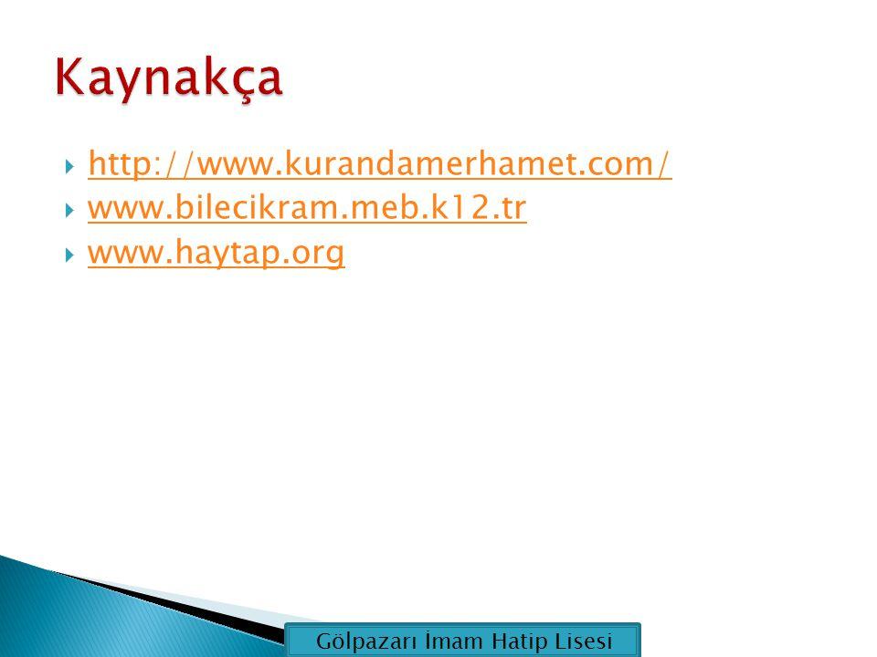  http://www.kurandamerhamet.com/ http://www.kurandamerhamet.com/  www.bilecikram.meb.k12.tr www.bilecikram.meb.k12.tr  www.haytap.org www.haytap.or