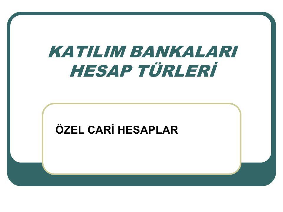 KATILIM BANKALARI HESAP TÜRLERİ ÖZEL CARİ HESAPLAR