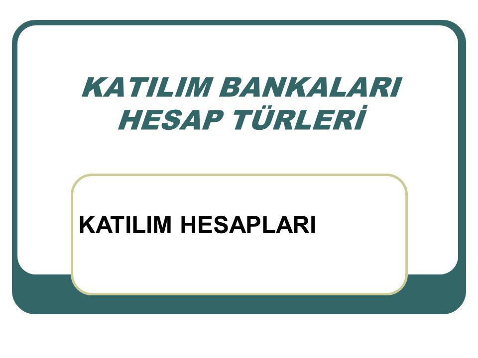 KATILIM BANKALARI HESAP TÜRLERİ KATILIM HESAPLARI