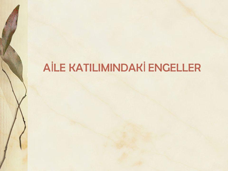 A İ LE KATILIMINDAK İ ENGELLER