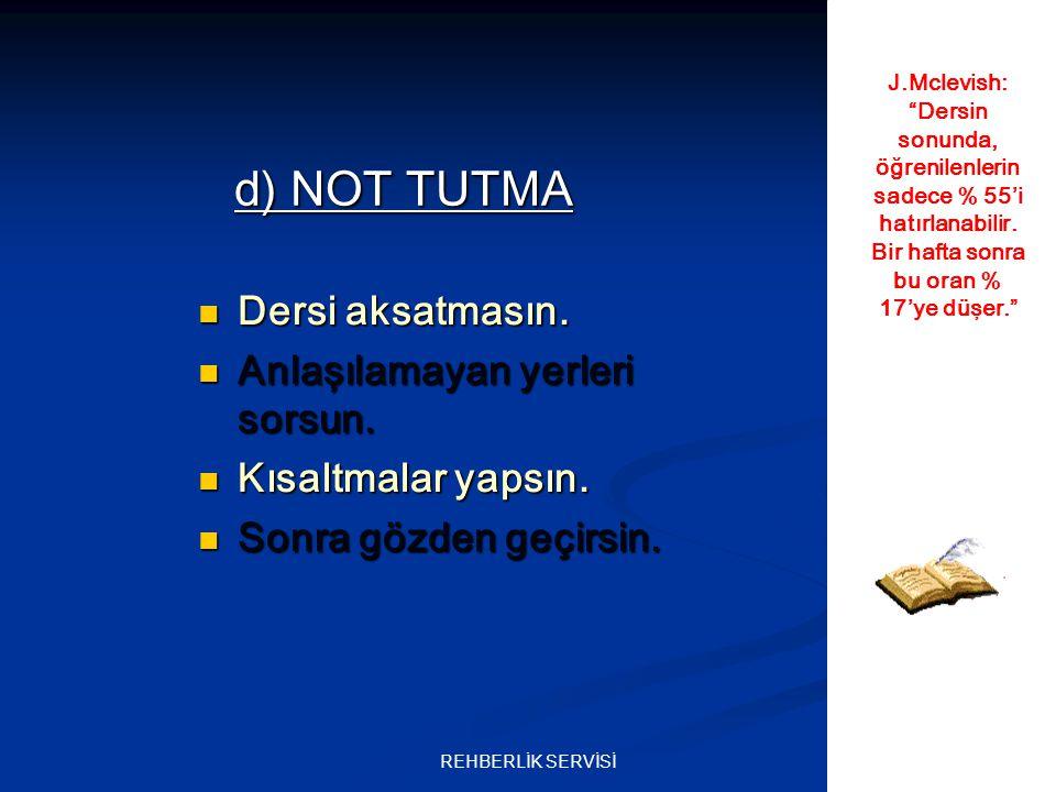 27REHBERLİK SERVİSİ d) NOT TUTMA Dersi aksatmasın.