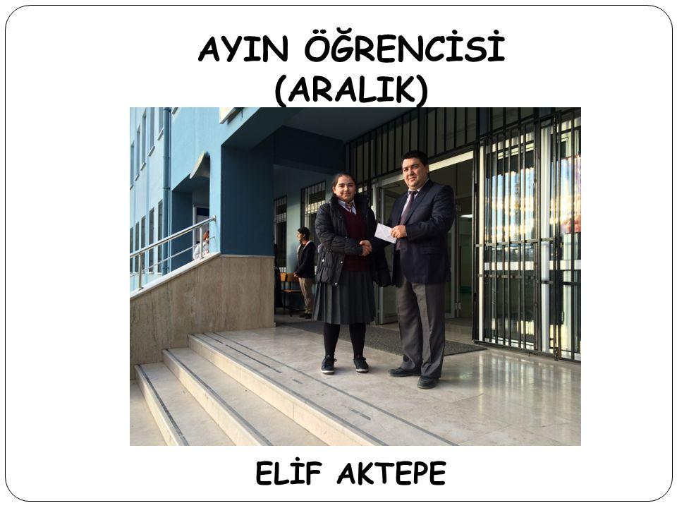 AYIN ÖĞRENCİSİ (ARALIK) ELİF AKTEPE