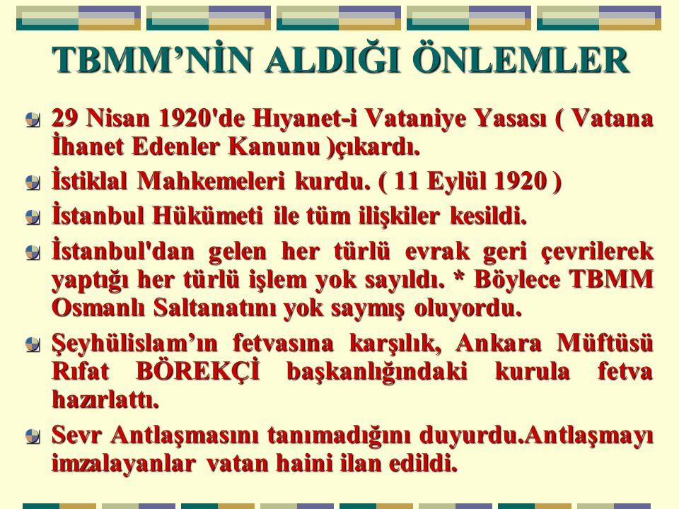 29 Nisan 1920 de Hıyanet-i Vataniye Yasası ( Vatana İhanet Edenler Kanunu )çıkardı.