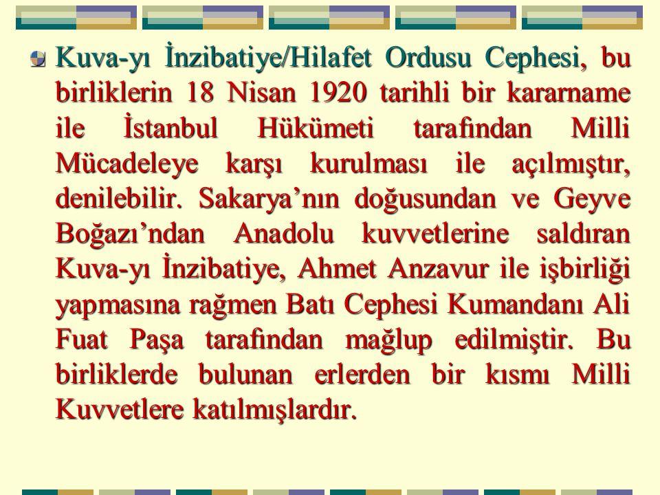 Kuva-yı İnzibatiye/Hilafet Ordusu Cephesi, bu birliklerin 18 Nisan 1920 tarihli bir kararname ile İstanbul Hükümeti tarafından Milli Mücadeleye karşı kurulması ile açılmıştır, denilebilir.