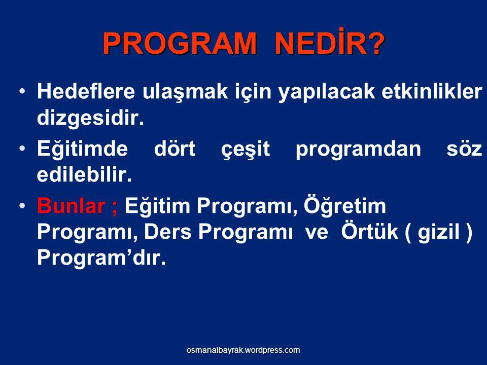 osmanalbayrak.wordpress.com PROGRAM GEL İŞ T İ RMEN İ N TEMEL KAVRAMLARI Ö Ğ r.