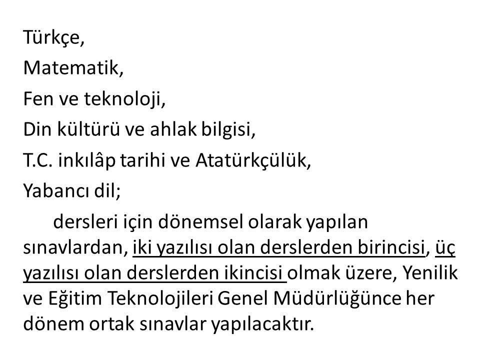 Türkçe, Matematik, Fen ve teknoloji, Din kültürü ve ahlak bilgisi, T.C.