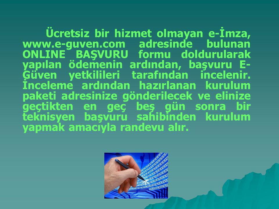 e-İMZA NEDİR, NASIL ALINIR? 5070 sayılı Elektronik İmza Yasası uyarınca Telekomünikasyon Kurumu'na bildirimini yapmış ve Türkiye'de bu hizmeti vermeye