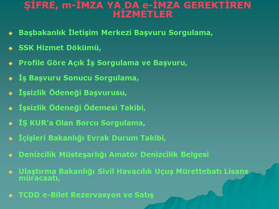 5-Meslek kursu sorgulama 6-Türk meslek sözlüğü: İş Kur tarafından tanımlanmış olan meslekleri sorgulanabiliyor. 7-MEB sınav yeri sorgulama: TC Kimlik