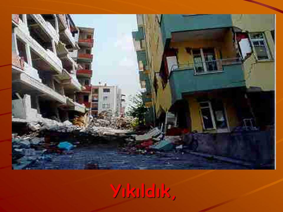 17 Ağustos 1999 depreminden gerekli dersler alınmadı...