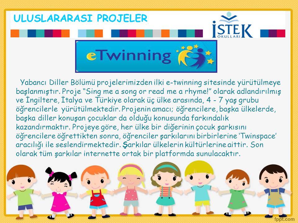 """ULUSLARARASI PROJELER Yabancı Diller Bölümü projelerimizden ilki e-twinning sitesinde yürütülmeye başlanmıştır. Proje """"Sing me a song or read me a rhy"""