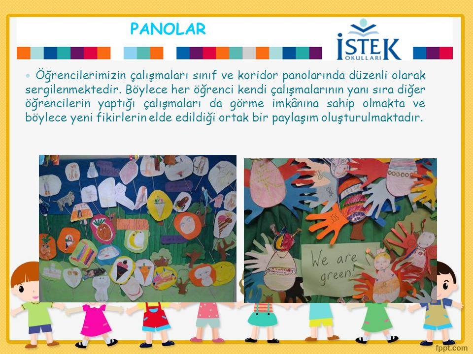 PANOLAR Öğrencilerimizin çalışmaları sınıf ve koridor panolarında düzenli olarak sergilenmektedir. Böylece her öğrenci kendi çalışmalarının yanı sıra