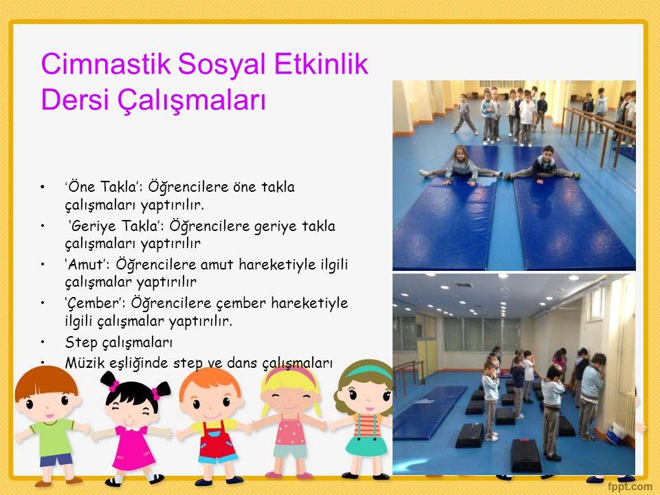 Cimnastik Sosyal Etkinlik Dersi Çalışmaları ' Öne Takla': Öğrencilere öne takla çalışmaları yaptırılır. 'Geriye Takla': Öğrencilere geriye takla çalış
