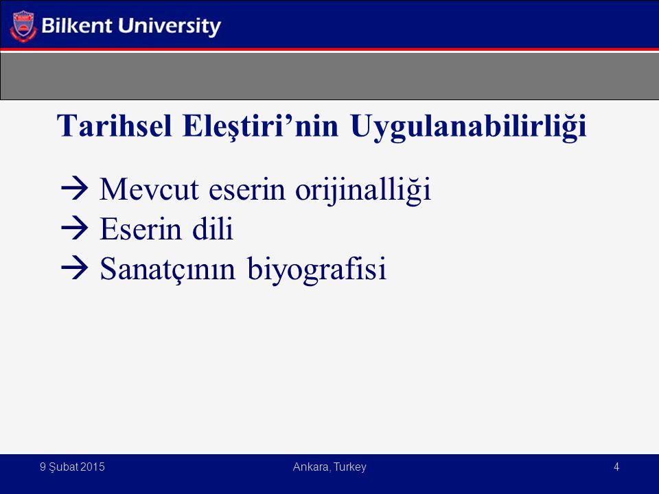  Mevcut eserin orijinalliği  Eserin dili  Sanatçının biyografisi Tarihsel Eleştiri'nin Uygulanabilirliği 9 Şubat 2015Ankara, Turkey4