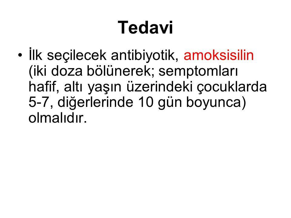 Tedavi İlk seçilecek antibiyotik, amoksisilin (iki doza bölünerek; semptomları hafif, altı yaşın üzerindeki çocuklarda 5-7, diğerlerinde 10 gün boyunc