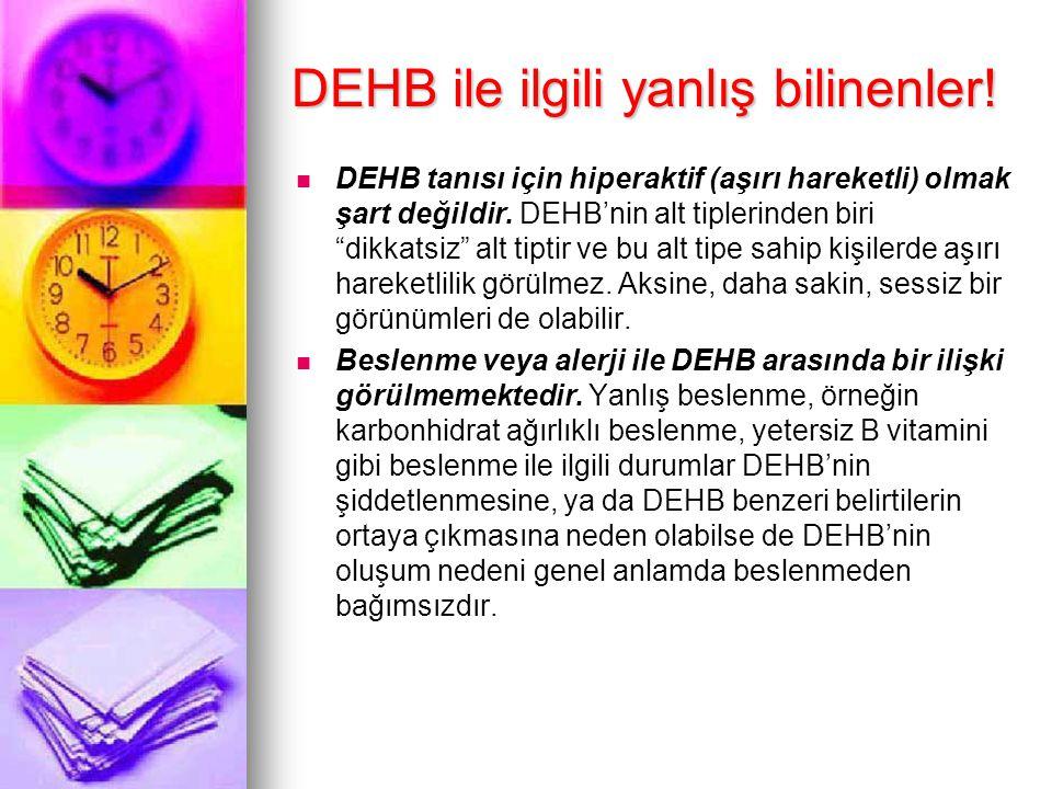 """DEHB ile ilgili yanlış bilinenler! DEHB tanısı için hiperaktif (aşırı hareketli) olmak şart değildir. DEHB'nin alt tiplerinden biri """"dikkatsiz"""" alt ti"""