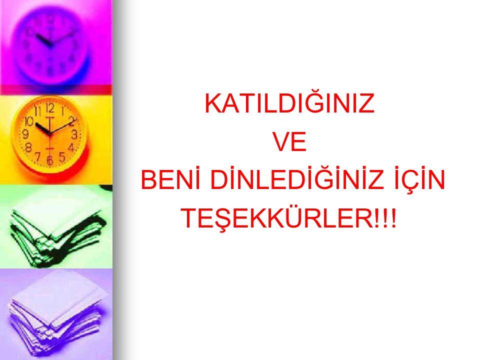 KATILDIĞINIZ VE BENİ DİNLEDİĞİNİZ İÇİN TEŞEKKÜRLER!!!