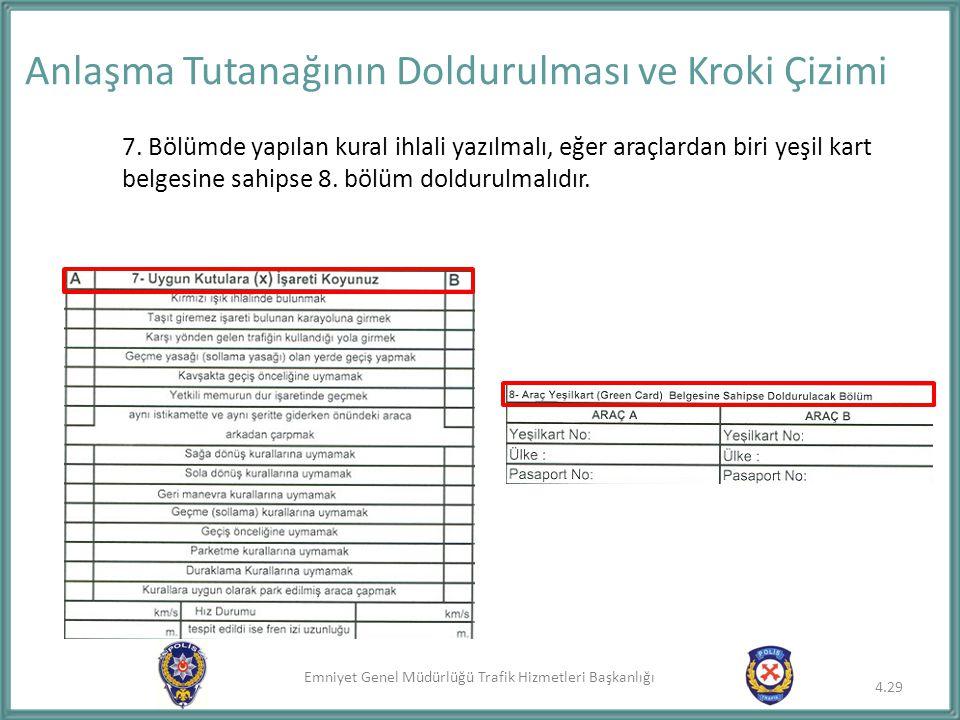 Emniyet Genel Müdürlüğü Trafik Hizmetleri Başkanlığı 7. Bölümde yapılan kural ihlali yazılmalı, eğer araçlardan biri yeşil kart belgesine sahipse 8. b
