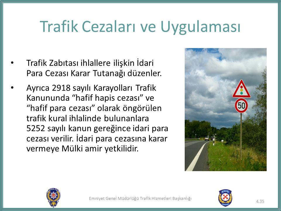 Emniyet Genel Müdürlüğü Trafik Hizmetleri Başkanlığı Trafik Cezaları ve Uygulaması Trafik Zabıtası ihlallere ilişkin İdari Para Cezası Karar Tutanağı