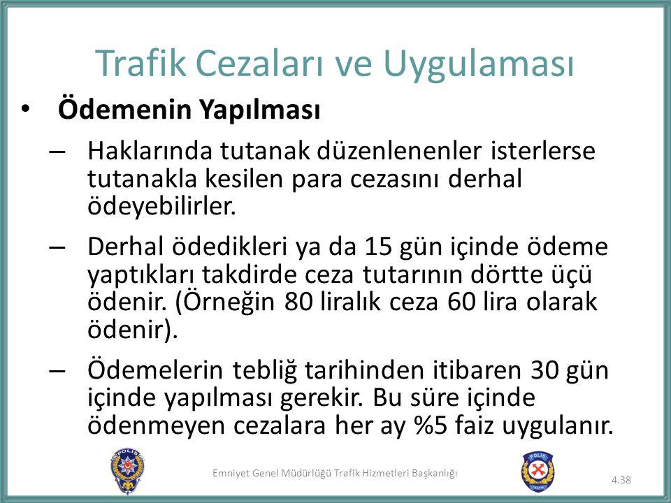 Emniyet Genel Müdürlüğü Trafik Hizmetleri Başkanlığı Trafik Cezaları ve Uygulaması Ödemenin Yapılması – Haklarında tutanak düzenlenenler isterlerse tu