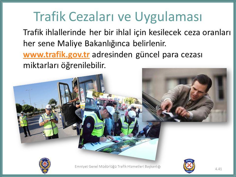 Emniyet Genel Müdürlüğü Trafik Hizmetleri Başkanlığı Trafik Cezaları ve Uygulaması Trafik ihlallerinde her bir ihlal için kesilecek ceza oranları her