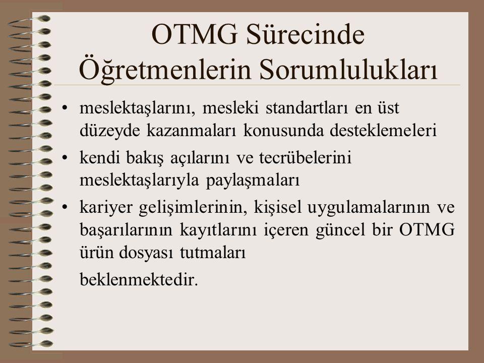 OTMG Koordinatörünün Sorumlulukları OTMG koordinatörü, öğretmenler kurulunca önerilen en az iki öğretmen arasından okul müdürünce belirlenir.