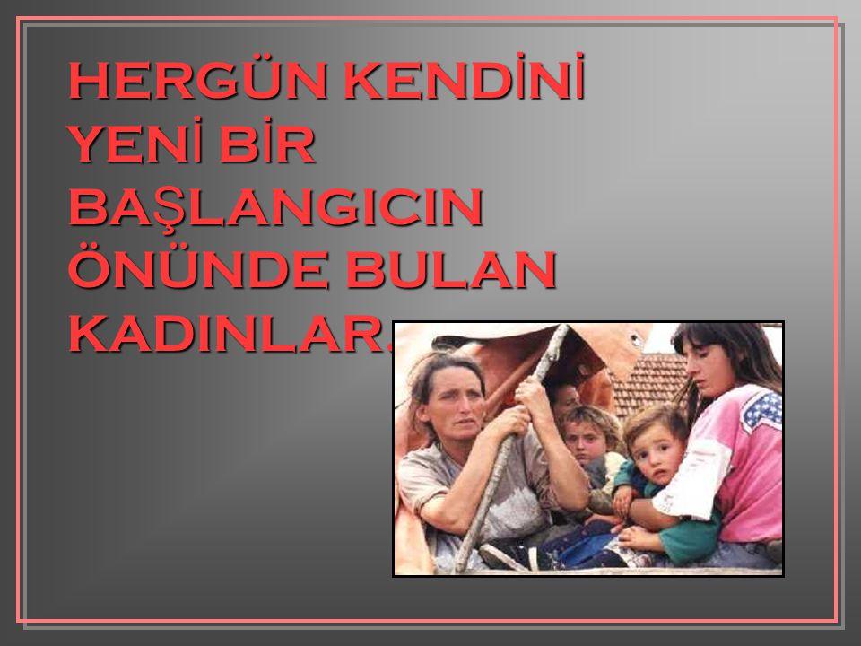 HERGÜN KEND İ N İ YEN İ B İ R BA Ş LANGICIN ÖNÜNDE BULAN KADINLAR...