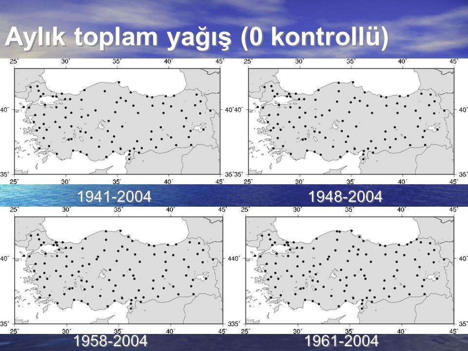 Aylık toplam yağış (0 kontrollü) 1941-2004 1948-2004 1958-2004 1961-2004