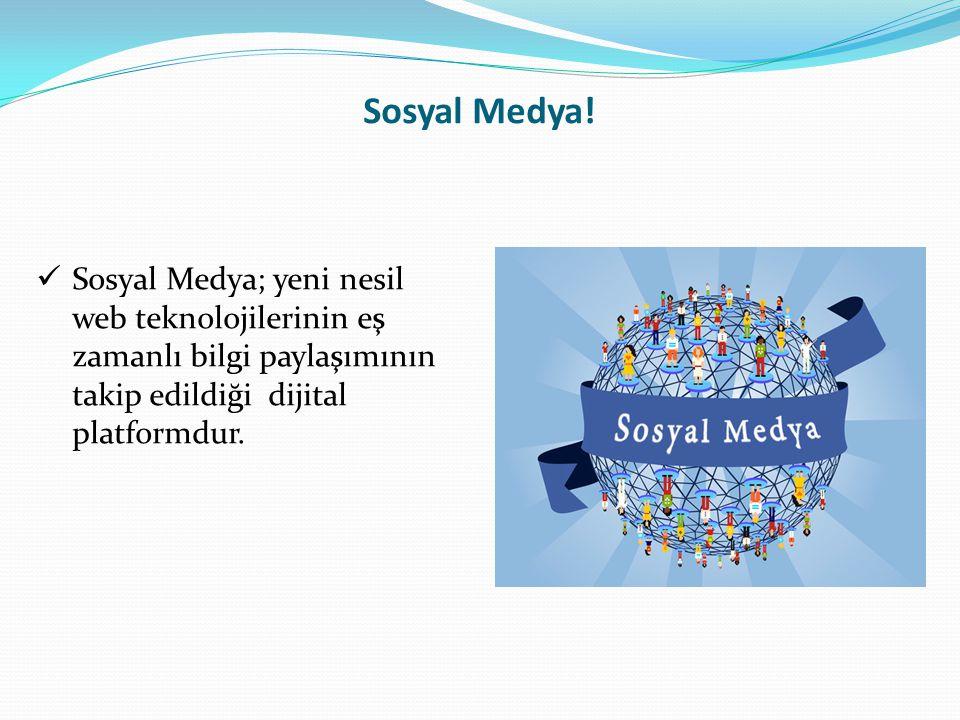 Sosyal Medya! Sosyal Medya; yeni nesil web teknolojilerinin eş zamanlı bilgi paylaşımının takip edildiği dijital platformdur.