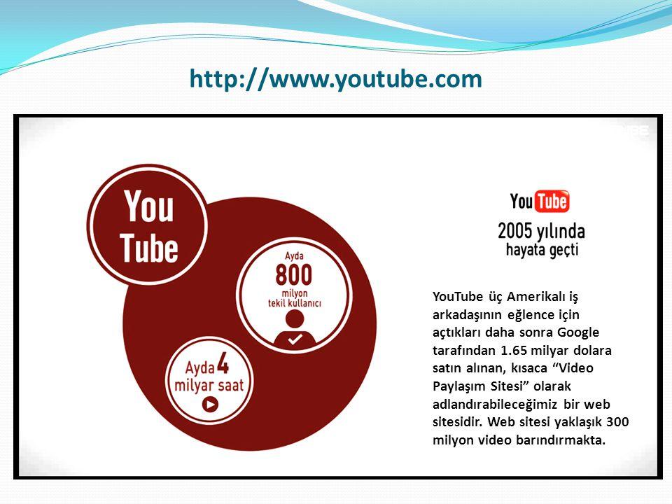 http://www.youtube.com YouTube üç Amerikalı iş arkadaşının eğlence için açtıkları daha sonra Google tarafından 1.65 milyar dolara satın alınan, kısaca Video Paylaşım Sitesi olarak adlandırabileceğimiz bir web sitesidir.