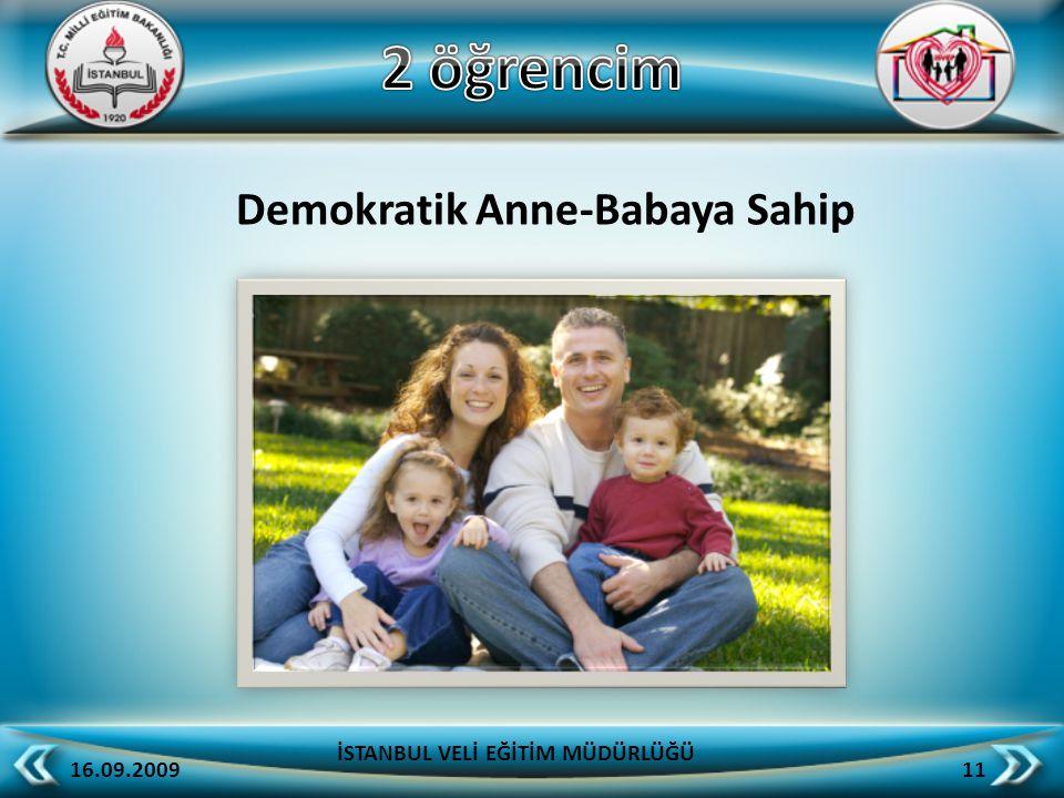 Demokratik Anne-Babaya Sahip 16.09.2009 11 İSTANBUL VELİ EĞİTİM MÜDÜRLÜĞÜ