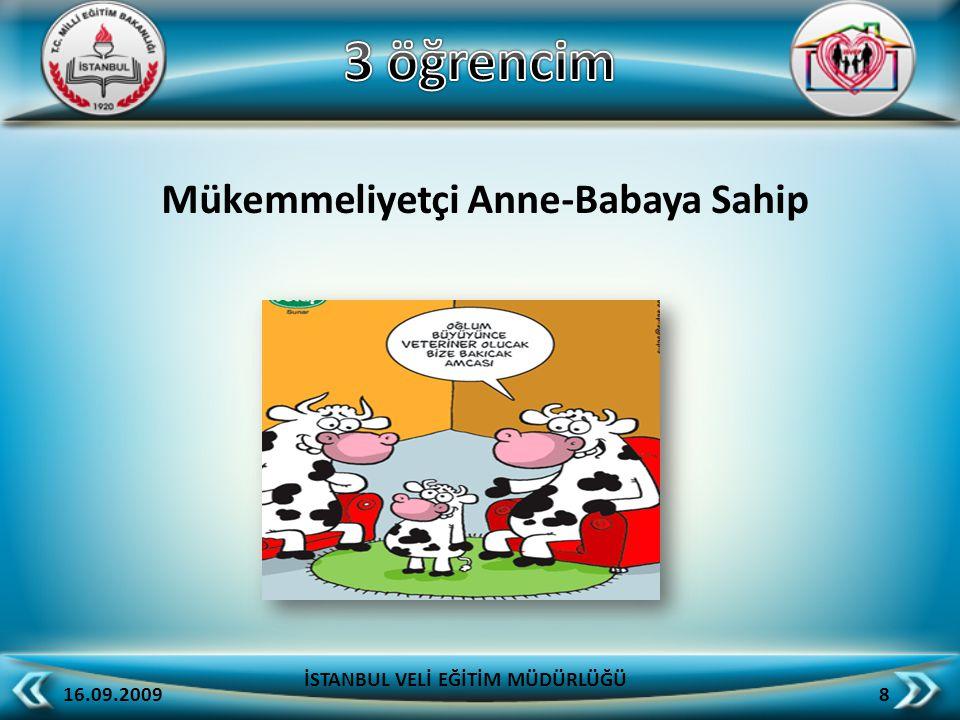 İlgisiz Anne-Babaya Sahip 16.09.2009 9 İSTANBUL VELİ EĞİTİM MÜDÜRLÜĞÜ