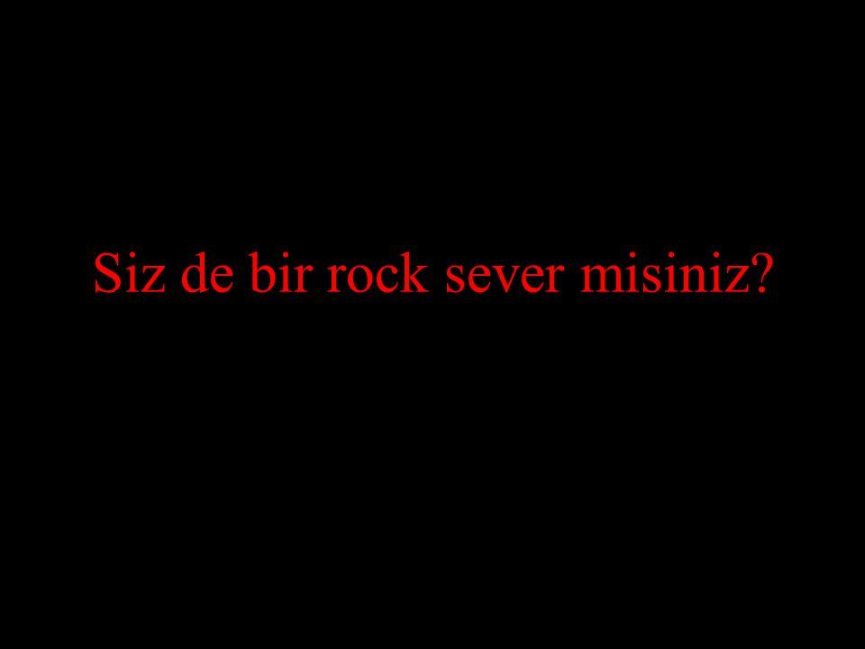 Siz de bir rock sever misiniz?