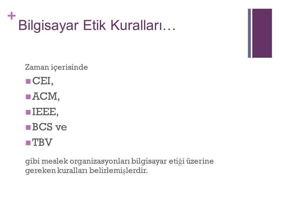 + Bilgisayar Etik Enstitüsü (CEI) Etik Kuralları Bilgisayar Etik Enstitüsü tarafından belirlenen 10 ilke asa ğ ıdaki gibidir.