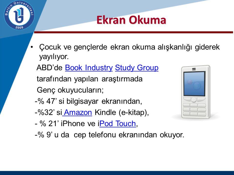 Ekran Okuma Çocuk ve gençlerde ekran okuma alışkanlığı giderek yayılıyor. ABD'de Book Industry Study GroupBook IndustryStudy Group tarafından yapılan
