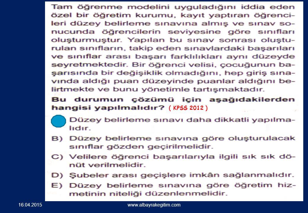 16.04.2015 www.albayrakegitim.com ( KPSS 2012 )