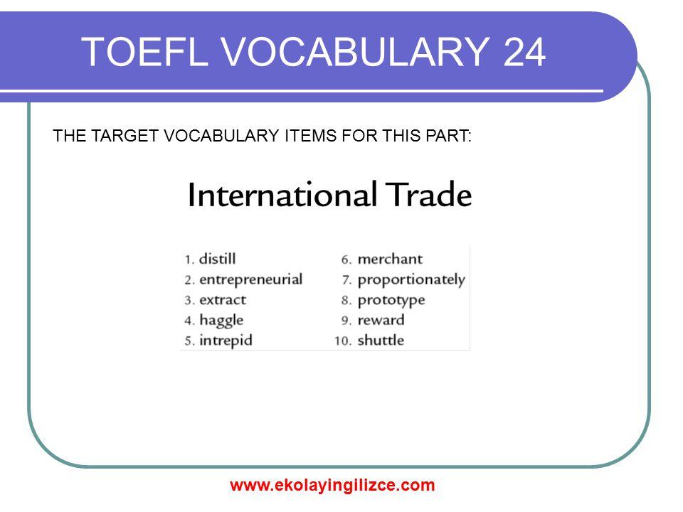 www.ekolayingilizce.com TOEFL VOCABULARY 24 MATCH THE WORDS TO THEIR ANTONYMS