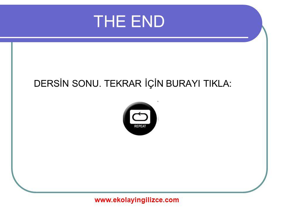 www.ekolayingilizce.com THE END DERSİN SONU. TEKRAR İÇİN BURAYI TIKLA: