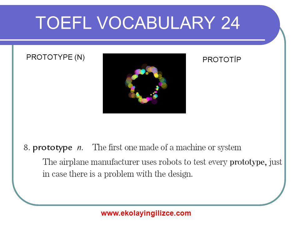 www.ekolayingilizce.com TOEFL VOCABULARY 24 REWARD (N) ÖDÜL
