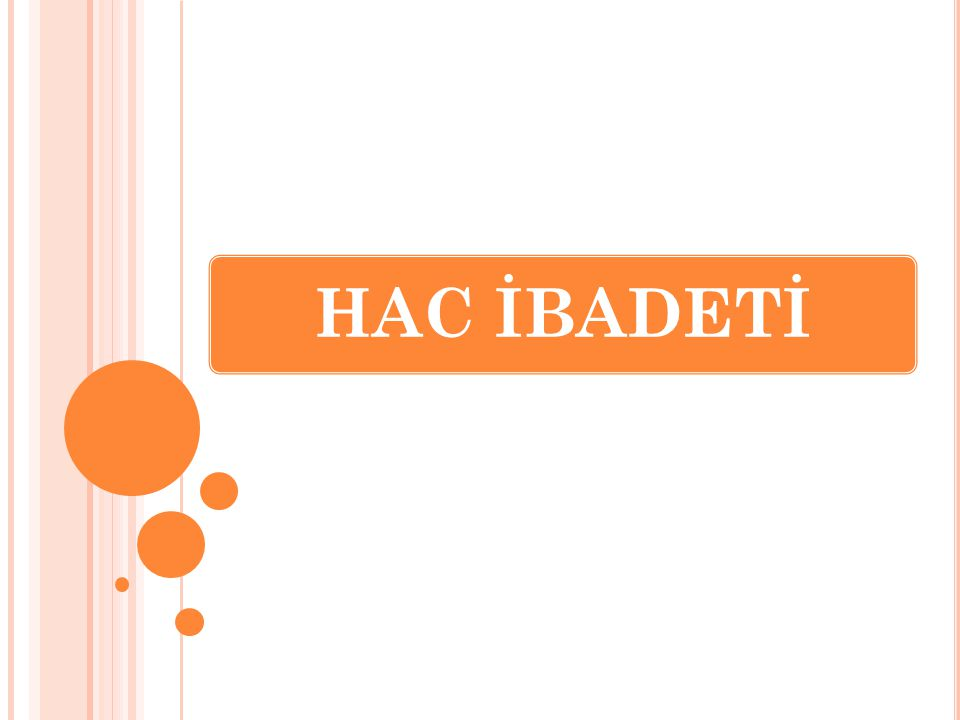 HAC İslâm şartlarının besincisi hac dır.Hicretin dokuzuncu yılında farz olmuştur.