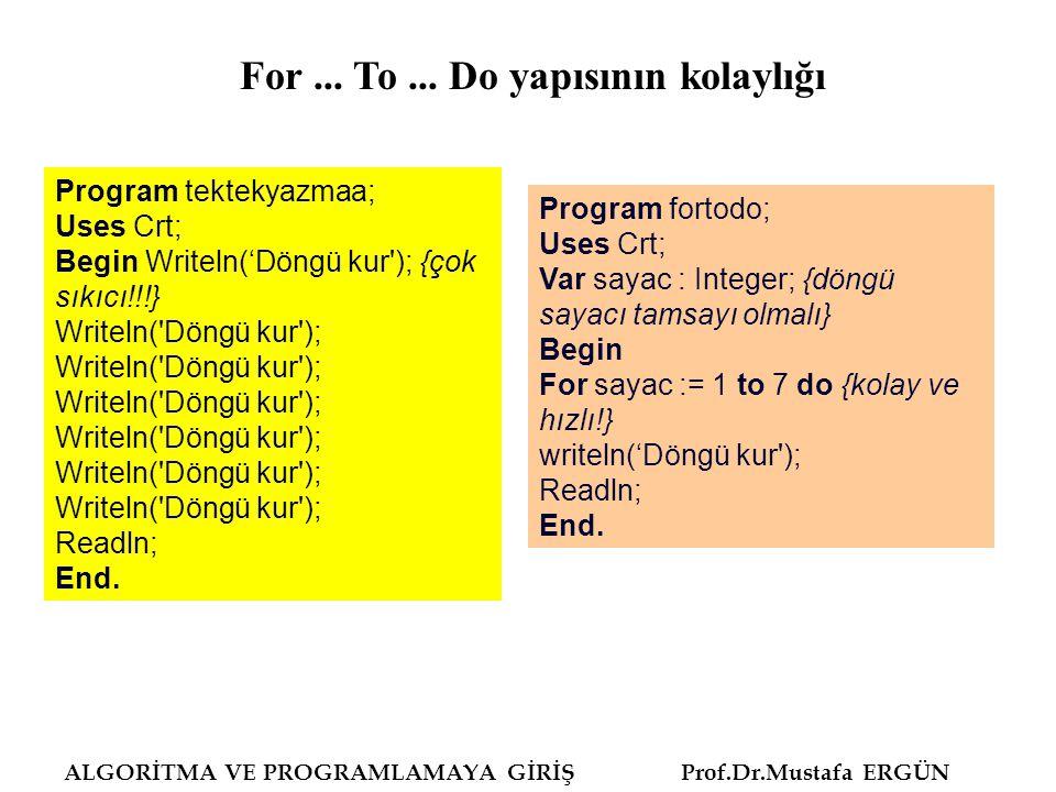 ALGORİTMA VE PROGRAMLAMAYA GİRİŞ Prof.Dr.Mustafa ERGÜN Program SayiTahmin; uses wincrt; var senin,benim,sayac:integer; begin randomize; benim:=random (100); writeln ( 0-100 arasında bir sayı tuttum.