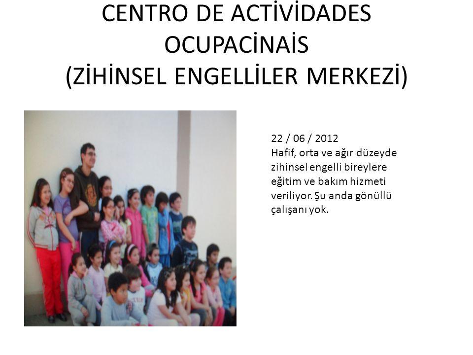 22 / 06 / 2012 Hafif, orta ve ağır düzeyde zihinsel engelli bireylere eğitim ve bakım hizmeti veriliyor.