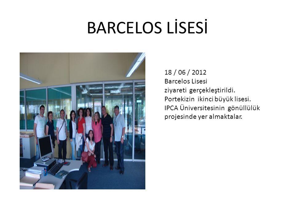 18 / 06 / 2012 Barcelos Lisesi ziyareti gerçekleştirildi.