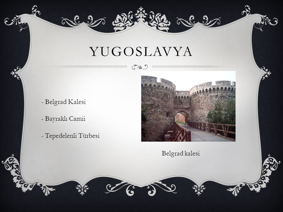 YUGOSLAVYA - Belgrad Kalesi - Bayraklı Camii - Tepedelenli Türbesi Belgrad kalesi