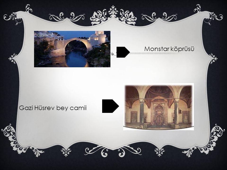 Monstar köprüsü Gazi Hüsrev bey camii