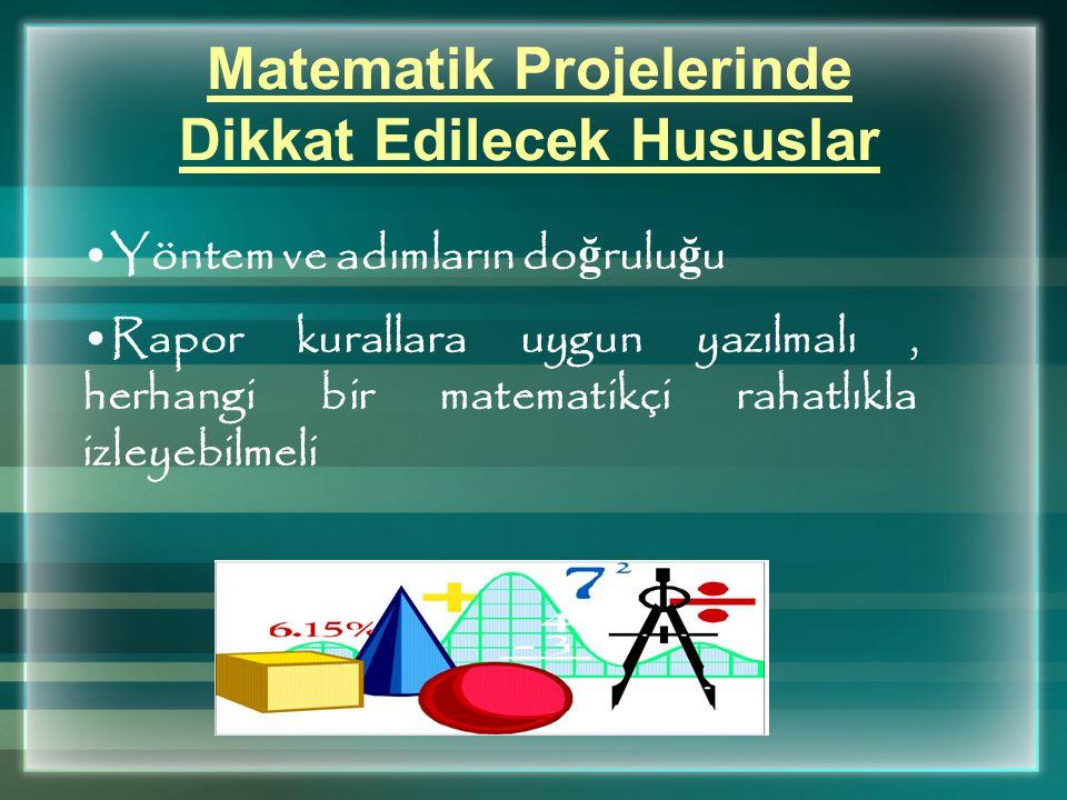Matematik Projelerinde Dikkat Edilecek Hususlar İ lginçlik ve Katkı;Yeni bir sonuç elde edilmesi de ğ il, varolan/bilinen teoremlere farklı bir yakla