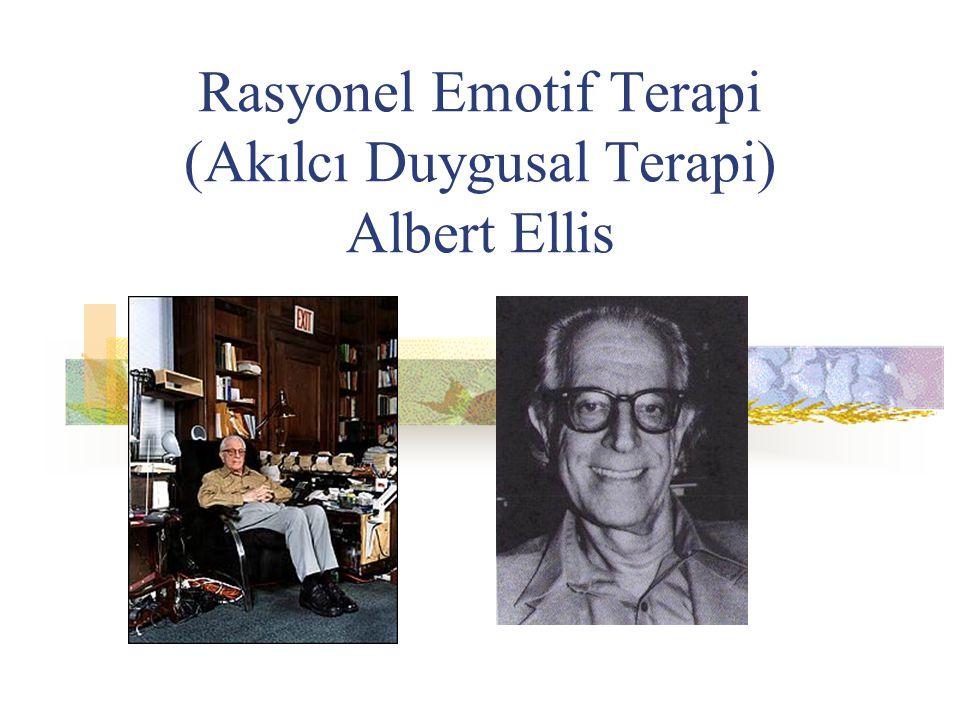 Rasyonel Emotif Terapi (Akılcı Duygusal Terapi) Albert Ellis